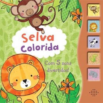 Selva Colorida (Coleção: 5 sons divertidos)