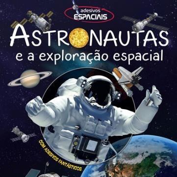 Astronautas e a exploração espacial (Coleção: Adesivos espaciais)