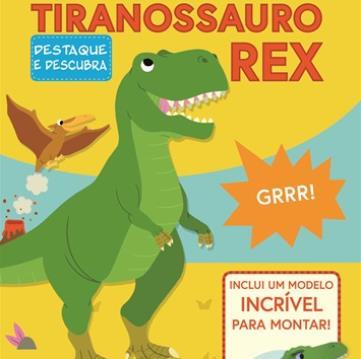 Tiranossauro Rex (Coleção: Destaque e descubra)
