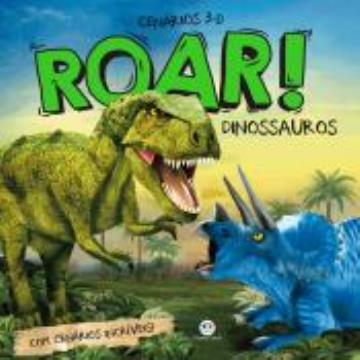 Roar! Dinossauros (Coleção: Cenários 3D)
