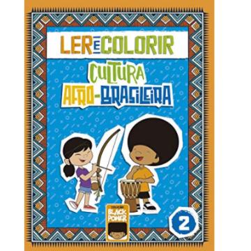 Ler e Colorir – Volume 2 - 4 a 7 anos (Coleção Black Power 1)