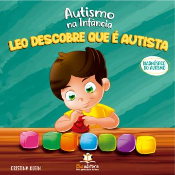Autismo na infância: Leo descobre que é autista