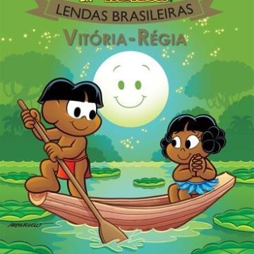Vitória-Régia: Turma da Mônica (Coleção: Lendas Brasileiras)
