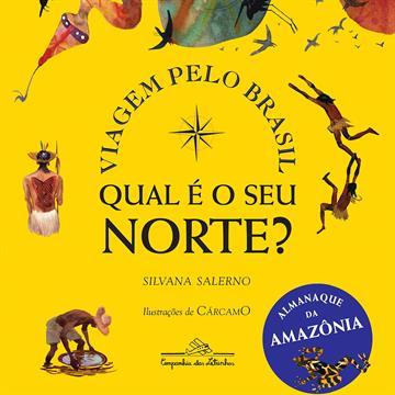 Viagem pelo Brasil: Qual é o seu norte?