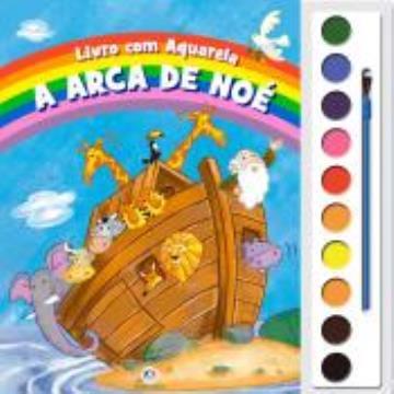 A Arca de Noé (Coleção: Livro com Aquarela)