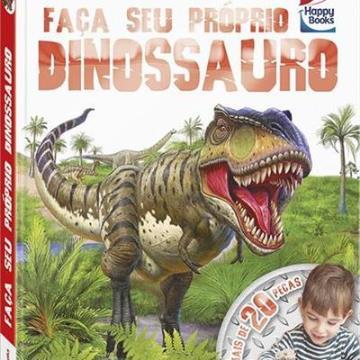 Faça seu próprio: Dinossauro  (Coleção Faça e Brinque)