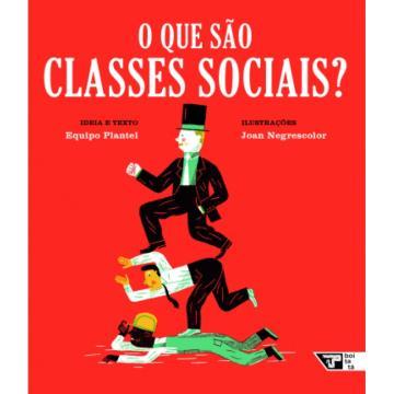 O Que São Classes Sociais? (Coleção Livros para o Amanhã)