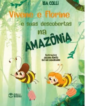 Colli Books - Viviene e Florine e suas descobertas na Amazônia