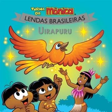 Uirapuru: Turma da Mônica (Coleção: Lendas Brasileiras)