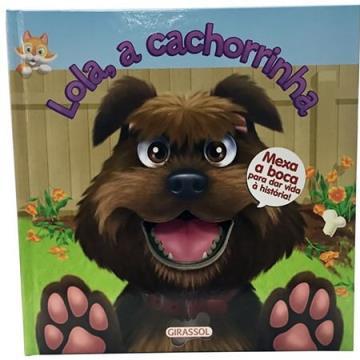 Lola, a cachorrinha (Coleção: Mexe a boca)
