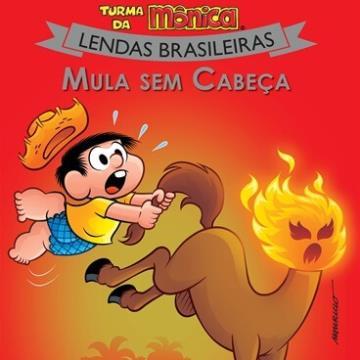Mula sem cabeça: Turma da Mônica (Coleção: Lendas Brasileiras)