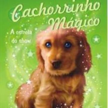 Cachorrinho Mágico - A Estrela do Show