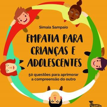 Empatia para crianças e adolescentes: 50 questões para aprimorar a compreensão do outro