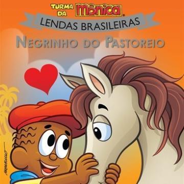 Negrinho do Pastoreio: Turma da Mônica (Coleção: Lendas Brasileiras)
