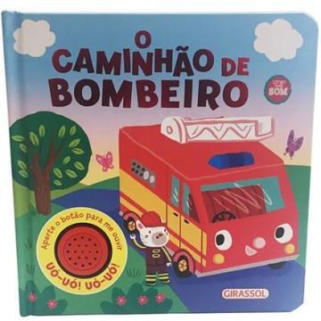 O caminhão de bombeiro (Coleção: Livro com som)