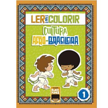 Ler e Colorir – Volume 1 - 4 a 7 anos (Coleção Black Power 1)