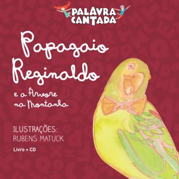 Palavra cantada: Papagaio Reginaldo e a Árvore da Montanha