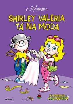 Almanaque Maluquinho: Shirley Valéria tá na moda