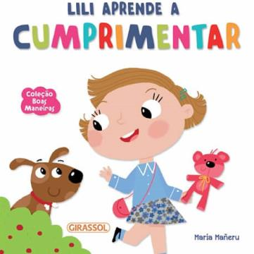 Lili aprende a cumprimentar (Coleção: Boas Maneiras)