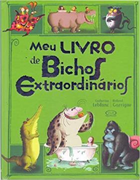 Vergara e Riba - Meu Livro de Bichos Extraordinários