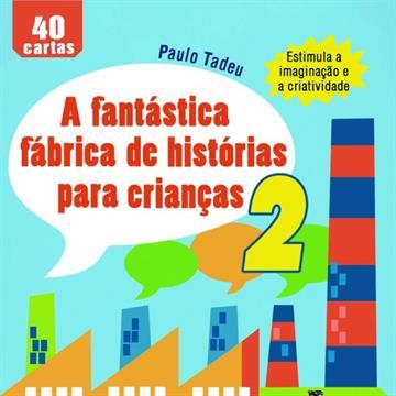 A fantástica fábrica de histórias para crianças 2