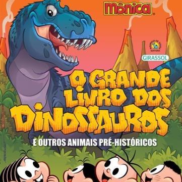 Turma da Mônica: O Grande livro dos Dinossauros e outros animais pré-históricos