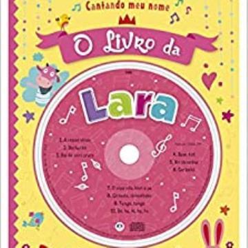 Cantando meu nome: O Livro da Lara