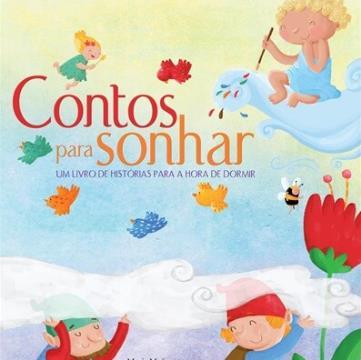 Contos para Sonhar: Um livro de histórias para a hora de dormir (Coleção: Um país de Contos)