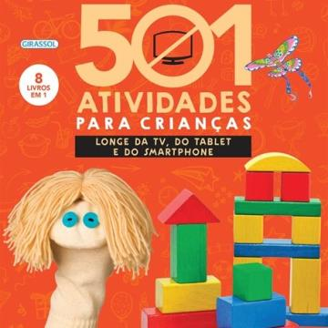 501 atividades para crianças (longe da TV, do Tablet e do Smartphone) 8 Livros em 1