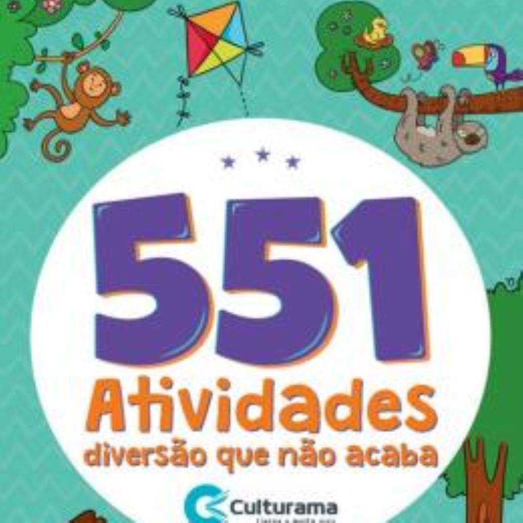 551 ATIVIDADES: DIVERSÃO QUE NÃO ACABA