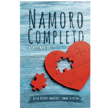 NAMORO COMPLETO - GUIA SOBRE NAMORO, AMOR E SEXO