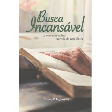 BUSCA INCANSÁVEL - a mudança radical na vida de uma freira