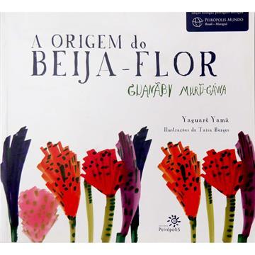 A Origem do Beija-Flor - Guanãby Muru-gáwa