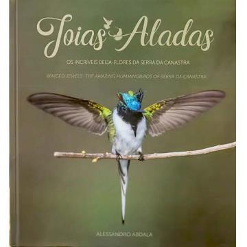 Joias Aladas - Os incríveis beija-flores da Serra da Canastra