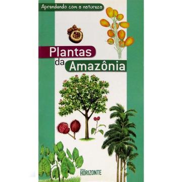 Plantas da Amazônia - série Aprendendo com a Natureza