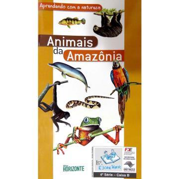 Animais da Amazônia - série Aprendendo com a Natureza