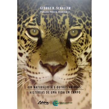 Um naturalista e outros animais: histórias de uma vida em campo