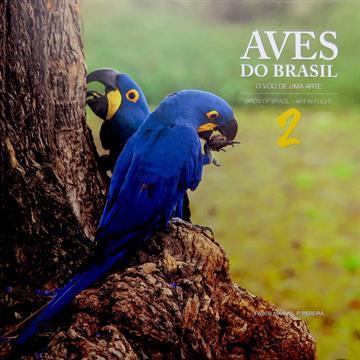 Aves do Brasil 2 - O Voo de uma Arte