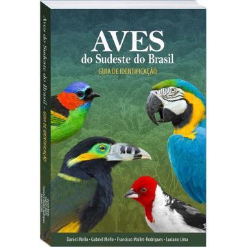 Aves do Sudeste do Brasil - Guia de Identificação