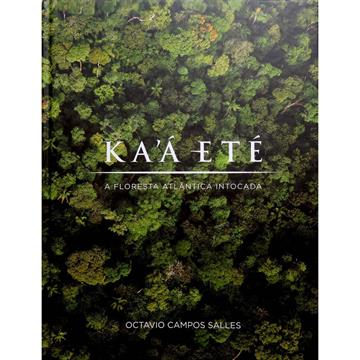 KA'Á ETÉ - A Floresta Atlântica Intocada