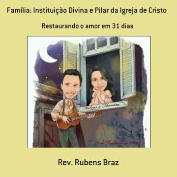 Livro Família: Instituição Divina  Pilar da Igreja de Cristo - Volume I