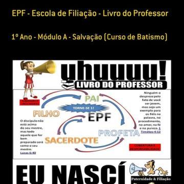 Livro do Professor Eu Nasci Denovo - Módulo Salvação - Escola de Filiação -EPF