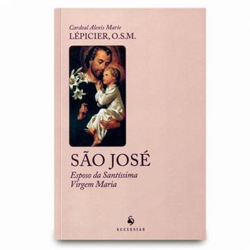 SÃO JOSÉ, ESPOSO DA SANTÍSSIMA VIRGEM MARIA