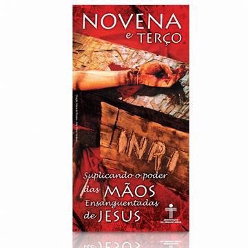 NOVENA E TERÇO MÃOS ENSAGUENADAS DE JESUS (Folder)