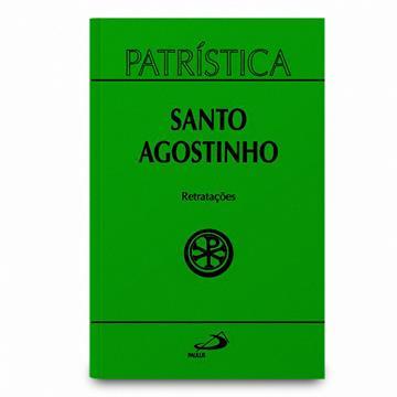 PATRÍSTICA 43 - RETRATAÇÕES - Santo Agostinho