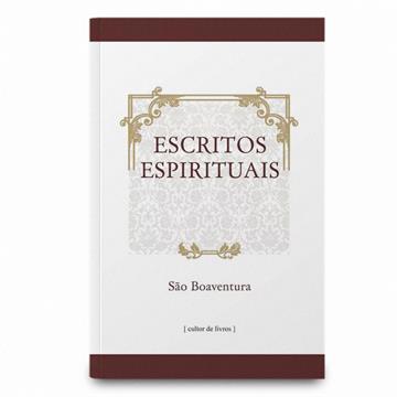 ESCRITOS ESPIRITUAIS - São Boaventura