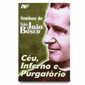 SONHOS DE SÃO JOÃO BOSCO - CÉU, INFERNO E PURGATÓRIO