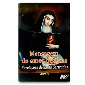 MENSAGEM DO AMOR DE DEUS IV - Santa Gertrudes