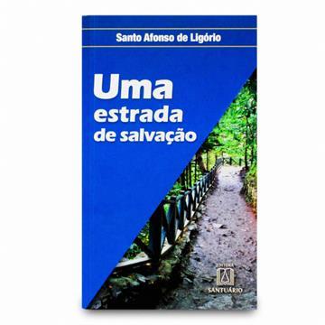 UMA ESTRADA DE SALVAÇÃO - Santo Afonso de Ligório