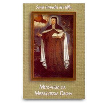MENSAGEM DA MISERICÓRDIA DIVINA - Santa Gertrudes